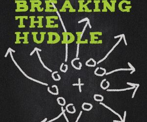 Book cover: Breaking the Huddle