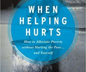 Book cover: When Helping Hurts