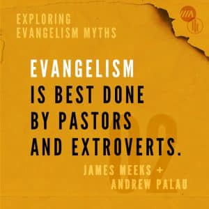 Image for Exploring Evangelism Myths: Evangelism is Best Done by Pastors and Extroverts.