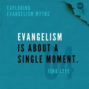 Image for Exploring Evangelism Myths: Evangelism is About a Single Moment.